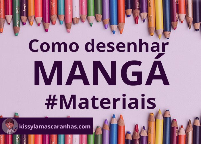 Lista de materiais para desenhar – Mangá