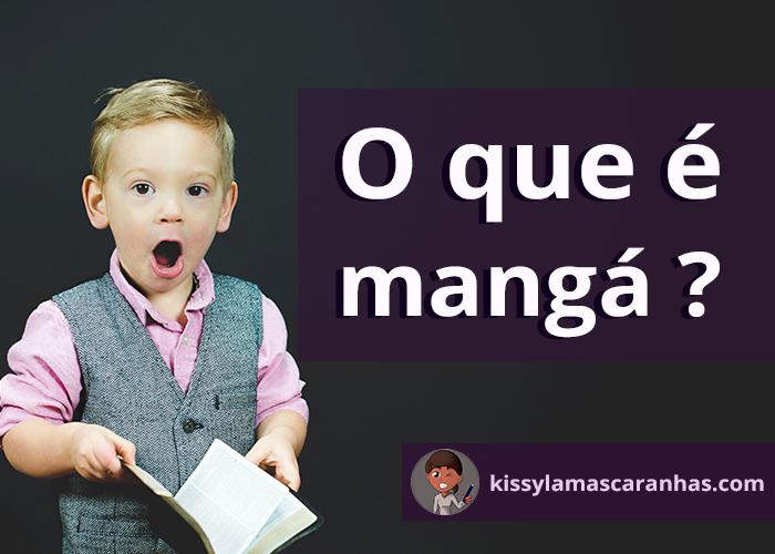 O que é Mangá ?